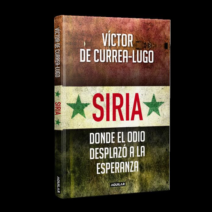 NOVEDAD EDITORIAL: Siria, donde el odio desplazó a la esperanza.